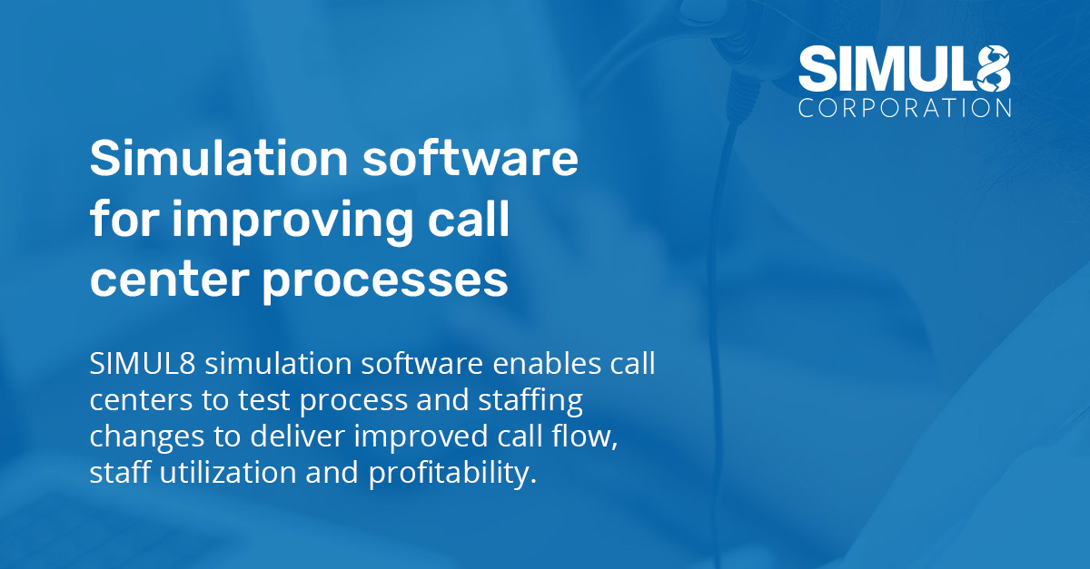 Simulation Software for Call Center Process Improvement | SIMUL8