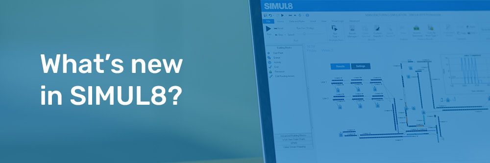 SIMUL8 New Features